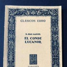 Libros de segunda mano: EL CONDE LUCANOR / DON JUAN MANUEL / CLÁSICOS EBRO / ZARAGOZA. Lote 270405608