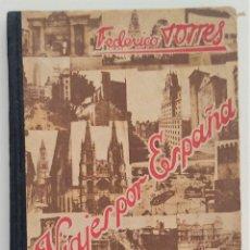 Libros de segunda mano: VIAJES POR ESPAÑA, MANUSCRITO - FEDERICO TORRES - MIGUEL SALVATELLA, EDITOR - BARCELONA 1940. Lote 270580193