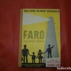 Livres d'occasion: FARO ENCICLOPEDIA ESCOLAR. PERIODO DE ENSEÑANZA ELEMENTAL SEGUNDO CICLO. BLANCO HERNANDO, QUILIANO. Lote 272373863