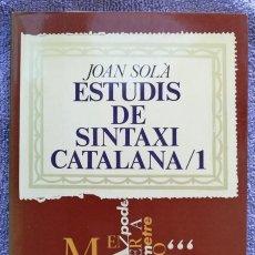 Libri di seconda mano: ESTUDIS DE SINTAXI CATALANA / 1 - 1973~2ª ED. - JOAN SOLÀ - EDICIONS 62 - PJRB. Lote 274432598