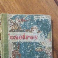 Livros em segunda mão: NOSOTROS. PRIMER LIBRO DE LECTURA CORRIENTE. QUILIANO BLANCO HERNANDO. 1951. Lote 274707018