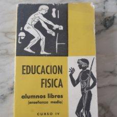 Libros de segunda mano: EDUCACIÓN FÍSICA. ALUMNOS LIBRES CURSO IV. EDITORIAL DONCEL 1966. Lote 276461583