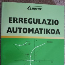 Libros de segunda mano: ERREGULAZIO AUTOMATIKOA. ELHUYAR.. Lote 277162558