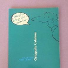 Libros de segunda mano: ORTOGRAFIA CATALANA. JOAN BADIA. JORDI GRIFOLL. CASTELLNOU EDICIONS. LLIBRE. Lote 277270588
