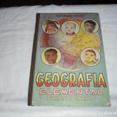 Libros de segunda mano: GEOGRAFIA ELEMENTAL PRIMER GRADO.EDICIONES BRUÑO 1954. Lote 277839513