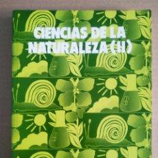 Libros de segunda mano: CIENCIAS DE LA NATURALEZA II/ESTUDIOS Y EXPERIENCIAS EDUCATIVAS SERIE EGB N°12.. Lote 278208288