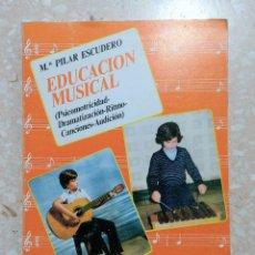 Libros de segunda mano: EDUCACIÓN MUSICAL. Mª PILAR ESCUDERO. EDIT ESCUELA ESPAÑOLA. 1983. Lote 278488153