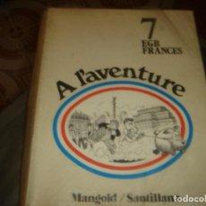 Livres d'occasion: LIBRO DE TEXTO FRANCES SEPTIMO DE EGB . EDITORIAL MANGOLD/SANTILLANA .AÑOS 70 .. Lote 278966628