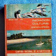 Libros de segunda mano: INICIACION CILTURAL - ENCICLOPRDIA - 1965 - CAMPAÑA NACIONAL DE ALFABETIZACION. Lote 279438863