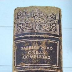 Libros de segunda mano: GABRIEL MIRO. OBRAS COMPLETAS. SEGUNDA EDICION . 1949. Lote 279451668