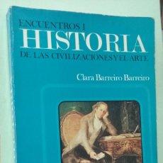 Libros de segunda mano: HISTORIA DE LAS CIVILIZACIONES Y EL ARTE, 1º BACHILLERATO. Lote 279574468