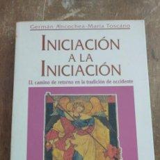 Livres d'occasion: INICIACIÓN A LA INICIACION, GERMÁN ANCOCHEA- MARÍA TOSCANO, PYMY 77. Lote 280631148