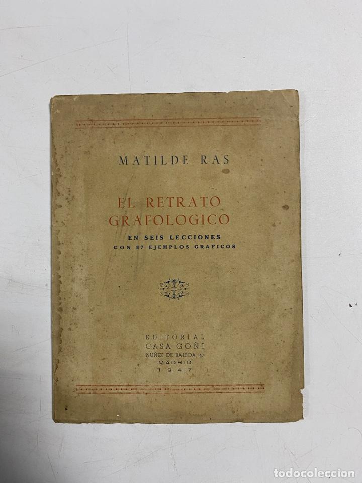 EL RETRATO GRAFOLOGICO EN 6 LECCIONES CON 87 EJEMPLOS. MATILDE RAS. ED. CASA GOÑI. MADRID, 1947 (Libros de Segunda Mano - Libros de Texto )