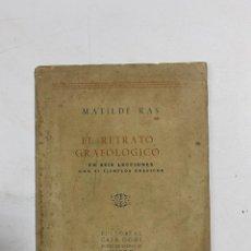 Libros de segunda mano: EL RETRATO GRAFOLOGICO EN 6 LECCIONES CON 87 EJEMPLOS. MATILDE RAS. ED. CASA GOÑI. MADRID, 1947. Lote 287816598