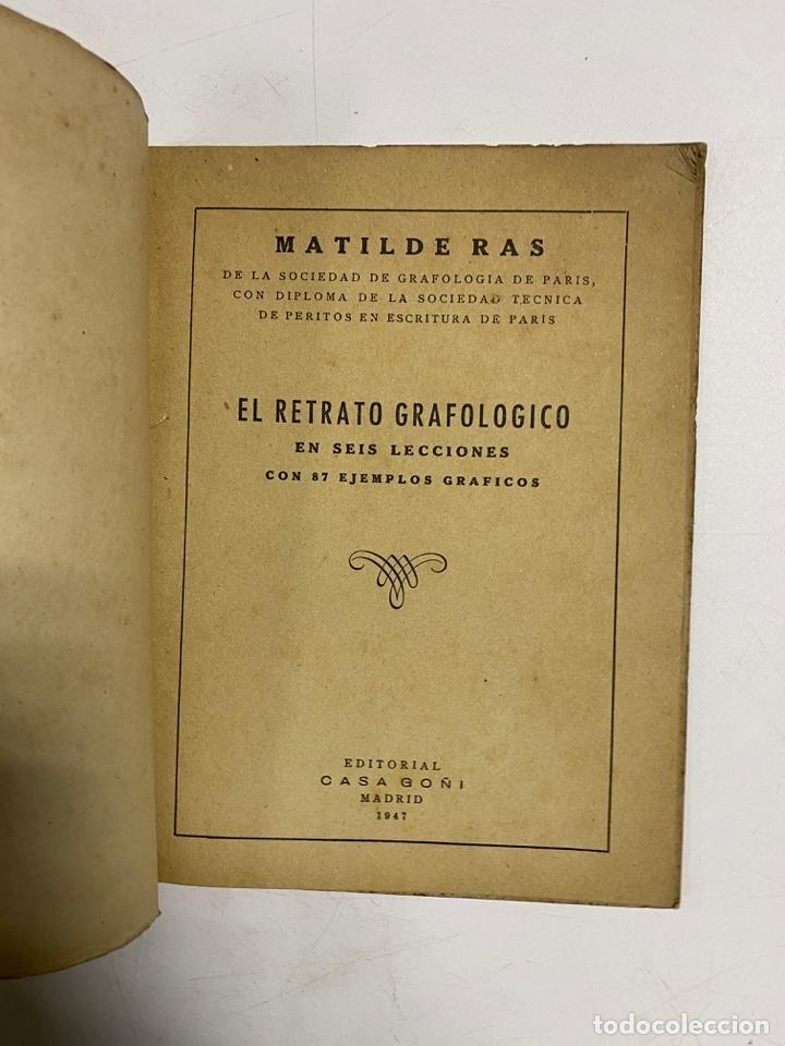 Libros de segunda mano: EL RETRATO GRAFOLOGICO EN 6 LECCIONES CON 87 EJEMPLOS. MATILDE RAS. ED. CASA GOÑI. MADRID, 1947 - Foto 2 - 287816598