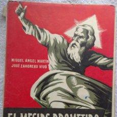 Libros de segunda mano: EL MESÍAS PROMETIDO – MIGUEL ÁNGEL MARTÍN, JOSÉ ZAHONERO (MARFIL, 1958) // IGLESIA CRISTIANISMO DIOS. Lote 288396833