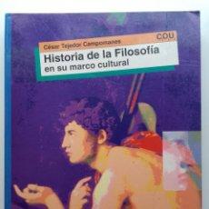 Livros em segunda mão: HISTORIA DE LA FILOSOFIA EN SU MARCO CULTURAL - CÉSAR TEJEDOR CAMPOMANES - COU - 1993. Lote 288443808