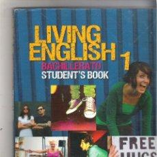 Libros de segunda mano: 1 LIBRO TEXTO ACTUAL - INGLES - LIVING ENGLISH 1º BACHERATO - STUDENT´S BOOK. Lote 288963308