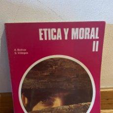 Libros de segunda mano: ÉTICA Y MORAL II A. BOLIVAR S. VILLEGAS. Lote 289875103