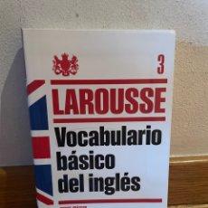 Libros de segunda mano: LAROUSSE VOCABULARIO BÁSICO DEL INGLÉS. Lote 289876088