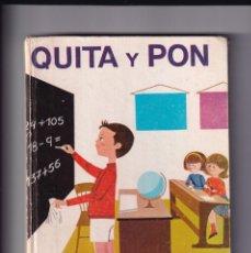 Libros de segunda mano: QUITA Y PON (MATEMÁTICAS SEGUNDO CURSO) · EDICIONES BRUÑO, 1966 · 180 PÁGINAS (PESO: 464 GRAMOS). Lote 293304463