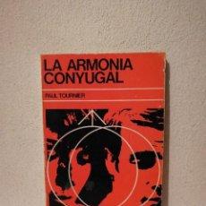 Libros de segunda mano: LIBRO - LA ARMONIA CONYUGAL - PSICOLOGIA - PAUL TOURNIER. Lote 293690503