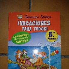 Libros de segunda mano: GERONIMO STILTON. ¡VACACIONES PARA TODOS! 5° DE PRIMARIA. PLANETA JUNIOR. C-11. Lote 293935093