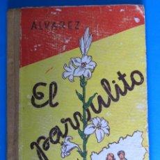 Libros de segunda mano: EL PARVULITO. ANTONIO ÁLVAREZ PÉREZ. TIPOGRAFIA COMERCIAL, ZAMORA, 1959.. Lote 294924083