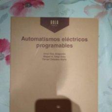 Libros de segunda mano: AUTOMATISMOS ELÉCTRICOS PROGRAMABLES. EDICIONES UPC.. Lote 294944483