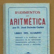 Libros de segunda mano: RUDIMENTOS DE ARITMETICA D. JOSE DALMAU - LIBRO DEL ALUMNO 1947. Lote 295733463