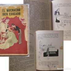 Libros de segunda mano: EL MUCHACHO BIEN EDUCADO. 1945. Lote 295983013