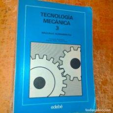 Libros de segunda mano: TECNOLOGIA MECANICA 3 EDEBE MAQUINAS HERRAMIENTA FORMACION PROFESIONAL FP SEGUNDO GRADO PRIMER CURSO. Lote 296011868
