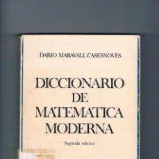 Libros de segunda mano: DICCIONARIO DE MATEMATICA MODERNA DARIO MARAVALL CASESNOVES 1982. Lote 296018518