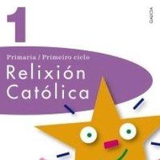 Libros: RELIXIÓN CATÓLICA 1. PRIMEIRO CICLO PRIMARIA. ANAYA. N U E V O. Lote 39192307