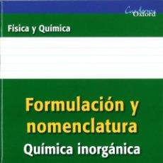 Libros: FORMULACIÓN Y NOMENCLATURA QUÍMICA INORGÁNICA. MANUEL R. MORALES. NUEVO. OXFORD. ISBN 9788467338881. Lote 45874928
