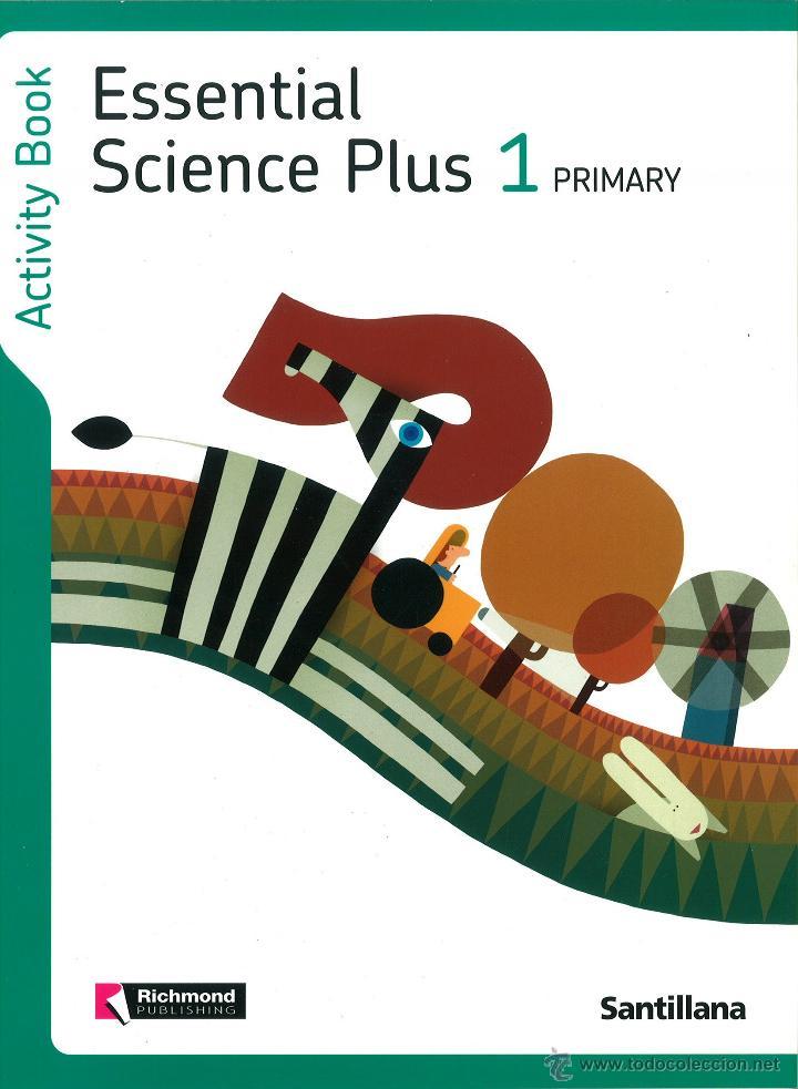 ESSENTIAL SCIENCE PLUS 1 PRIMARY ACTIVITY. RICHMOND SANTILLANA. NUEVO. ISBN 9788468000701 (Libros Nuevos - Libros de Texto - Infantil y Primaria)