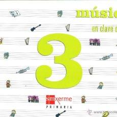 Libros: MÚSICA 3 PRIMARIA EN CLAVE DE SOL GALICIA. SM XERME. NUEVO. ISBN 9788498540567. Lote 45875403