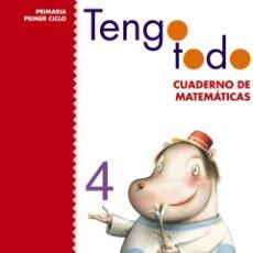 Libros: TENGO TODO. CUADERNO DE MATEMÁTICAS 4. PRIMARIA PRIMER CICLO. ANAYA. (NUEVO) ISBN 9788466797610. Lote 45977888