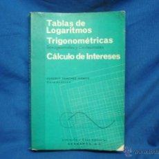 Libros: TABLAS DE LOGARITMOS TRIGONOMÉTRICAS - EUSEBIO SANCHEZ RAMOS - LIBRERIA HERNANDO 1970. Lote 47944805