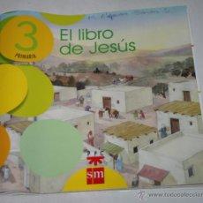 Libros: EL LIBRO DE JESUS, 3º DE PRIMARIA, SM-PPC 117096 . Lote 47945277