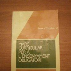 Libros: MARC CURRICULAR PER A L´ENSENYAMENT OBLIGATORI --. Lote 47950426