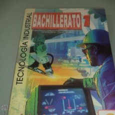 Libros: TECNOLOGÍA INDUSTRIAL - 1 BACHILLERATO - EDITORIAL DONOSTIARRA -. Lote 48646205
