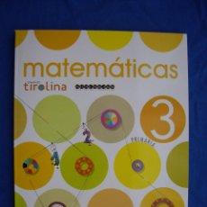 Libros: MATEMATICAS 3º PRIMARIA ( PROYECTO TIROLINA ) S.M ( SIN ESTRENAR ). Lote 49170011