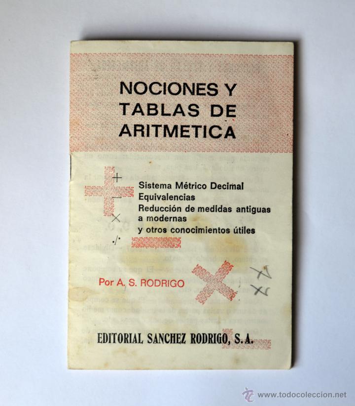 CURIOSO CUADERNILLO DE NOCIONES Y TABLAS DE ARITMÉTICA. EDITORIAL SANCHEZ RODRIGO AÑO 1978 (Libros Nuevos - Libros de Texto - Infantil y Primaria)