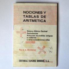 Libros: CURIOSO CUADERNILLO DE NOCIONES Y TABLAS DE ARITMÉTICA. EDITORIAL SANCHEZ RODRIGO AÑO 1978. Lote 49743276