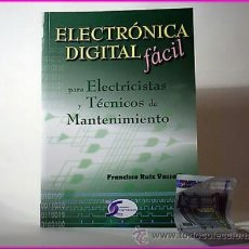 Libros: ELECTRÓNICA DÍGITAL FÁCIL PARA ELECTRICISTAS #NUEVO#. RUIZ VASSALLO, FRANCISCO. Lote 52395355