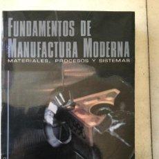 Libri: FUNDAMENTOS DE MANUFACTURA MODERNA. Lote 60009535