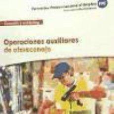Libros: OPERACIONES AUXILIARES DE ALMACENAJE (MF1325), CERTIFICADO DE PROFESIONALIDAD ACTIVIDADES. Lote 70799385