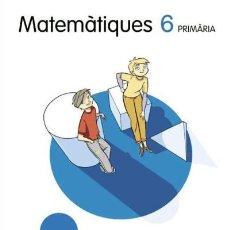 Libros: MATEMATIQUES 6 PRIMARIA LA CASA DE SABER. Lote 70874707
