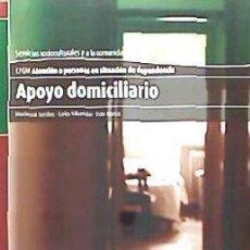 Livres: APOYO DOMICILIARIO, CICLO FORMATIVO DE GRADO MEDIO DE ATENCIÓN SOCIOSANITARIA ALTAMAR. Lote 70966149